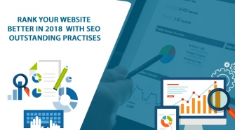 Rank Your Website Better In 2018 With SEO Outstanding Practises